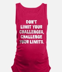 Don't Limit Your Challenges, Challenge Your Limits