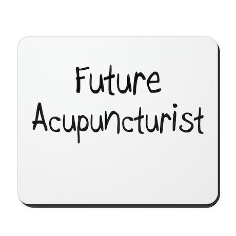 Future Acupuncturist Mousepad