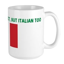 NOT ONLY AM I PERFECT BUT ITA Mug