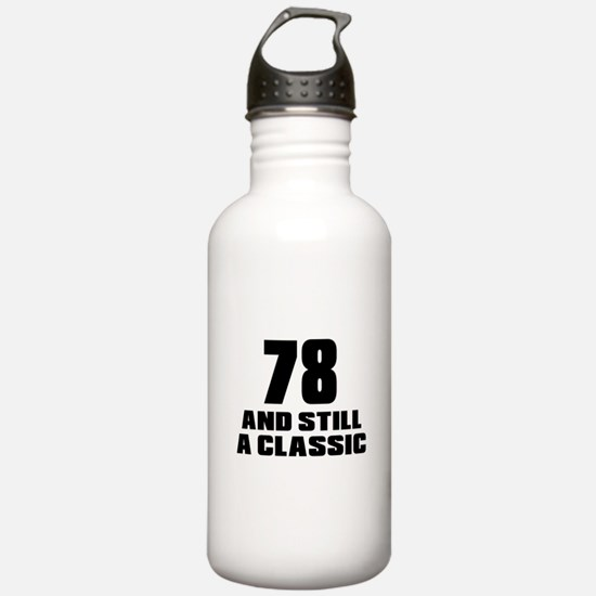 78 And Still A Classic Water Bottle