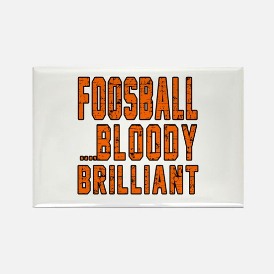 Foosball Bloody Brilliant Sports Rectangle Magnet