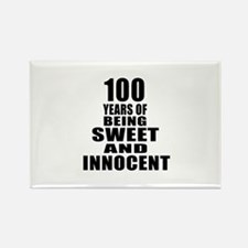 100 Years Being Sweet And Innocen Rectangle Magnet