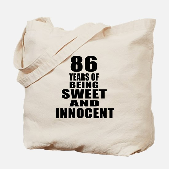 86 Years Being Sweet And Innocent Tote Bag