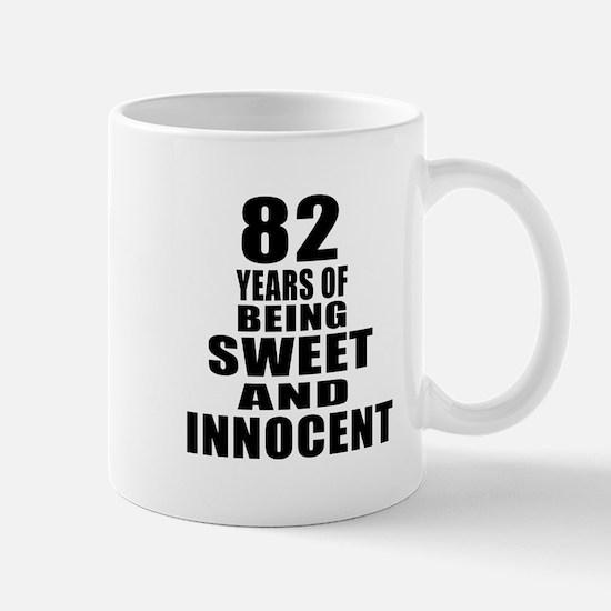 82 Years Being Sweet And Innocent Mug