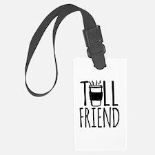 Coffee Friend Gifts Tall Friend Luggage Tag