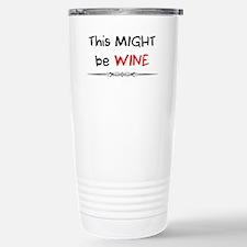 THIS MIGHT BE WINE MUG Travel Mug
