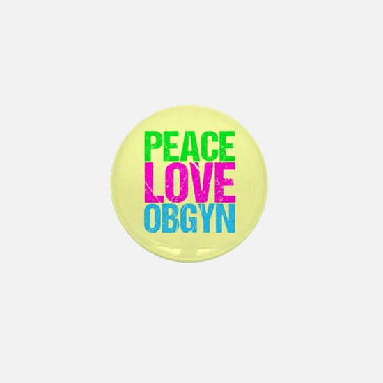 Peace Love Obygyn Mini Button