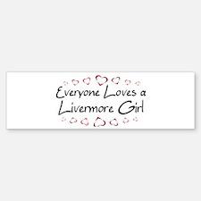 Livermore Girl Bumper Bumper Bumper Sticker