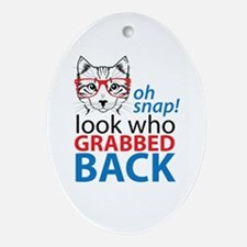 Look Who Grabbed Back! Oval Ornament