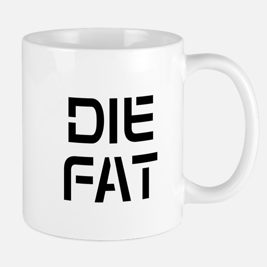 Dont live fit, die fat Mugs