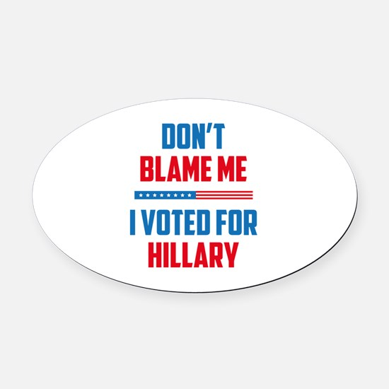 Don't Blame Me Oval Car Magnet