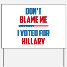Don't Blame Me Yard Sign