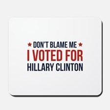 Don't Blame Me Mousepad