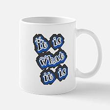 It is what it is! Mugs