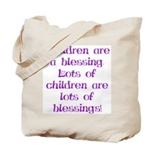 Children Are Blessings Tote Bag