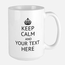 Custom keep calm Large Mug