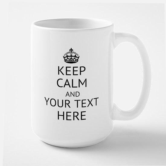 Custom keep calm Large Mug