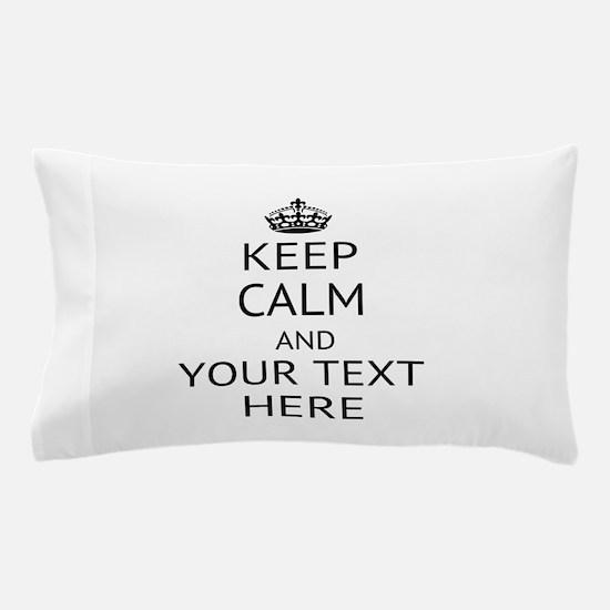 Custom keep calm Pillow Case