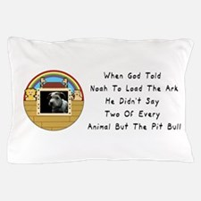 But The Pit Bull Pillow Case