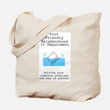 Your Friendly Neighbhood IT D Tote Bag