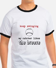 Keep Swinging My Catcher Likes the Breeze T-Shirt