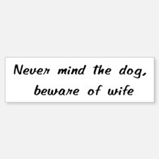 Beware Of Wife Bumper Bumper Bumper Sticker