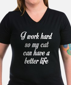 I WORK HARD SO MY CAT CAN HAVE A BETTER LIFE T-Shi