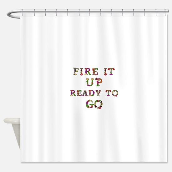 Fire It Up Ready To Go Shower Curtain