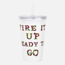 Fire It Up Ready To Go Acrylic Double-wall Tumbler
