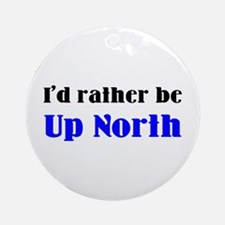 up north Ornament (Round)