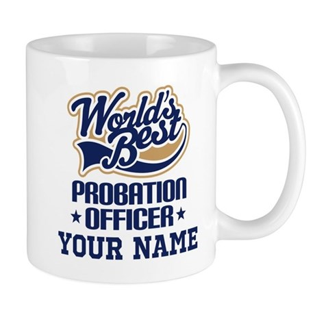 CafePress Probation Officer Personalized Gift Mugs