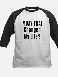Muay Thai Changed My Life ? Kids Baseball Jersey