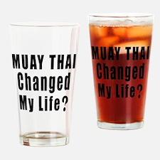 Muay Thai Changed My Life ? Drinking Glass