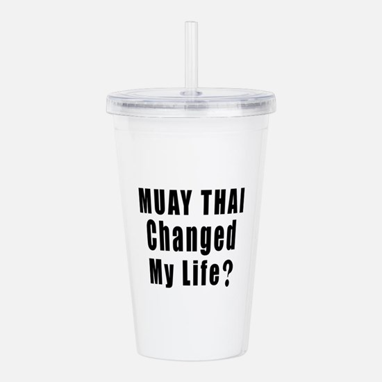 Muay Thai Changed My L Acrylic Double-wall Tumbler