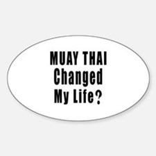 Muay Thai Changed My Life ? Decal