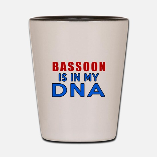 bassoon Is In My DNA Shot Glass