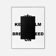 KEEP CALM AND BREAST FEED ON Picture Frame