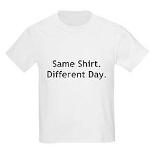 Same Shirt, Different Day Kids T-Shirt