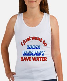 I just want to drink Brandy Women's Tank Top