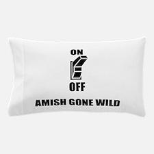 Amish Gone Wild Pillow Case