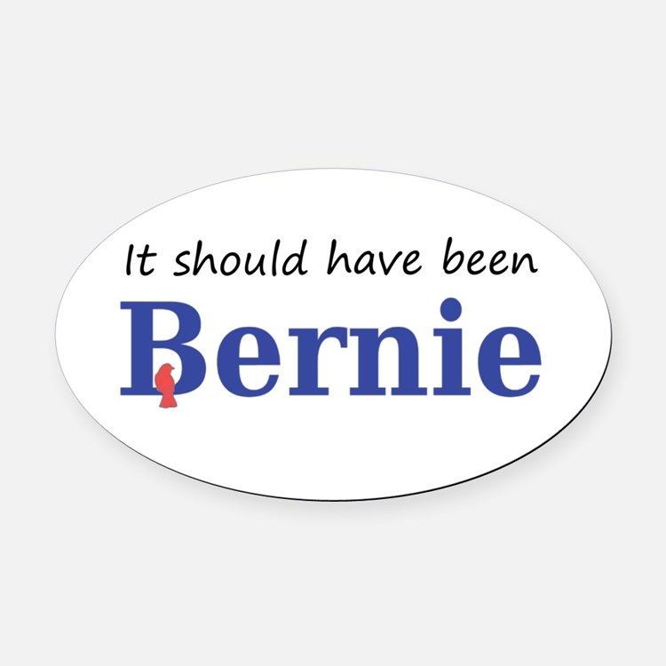 It should have been Bernie Oval Car Magnet