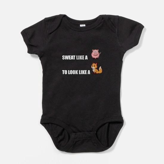 Sweat Like Pig Look Like Fox Baby Bodysuit