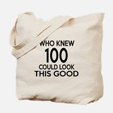 Who Knew 100 Could Look This Good Tote Bag