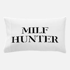 MILF HUNTER Pillow Case