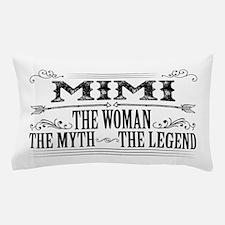 Mimi The Legend... Pillow Case
