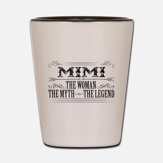 Mimi The Legend... Shot Glass