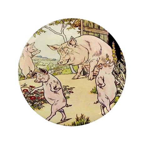 """Little Pigs Leave Home"" 3.5"" Button"