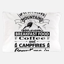 If it involves mountains... Pillow Case