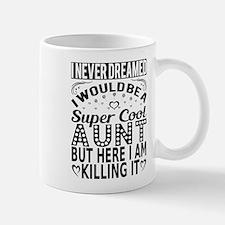 Super Cool Aunt... Mugs