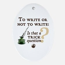 To Write or Not to Write Oval Ornament